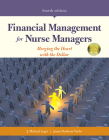 Financial Management for Nurse Managers: Merging the Heart with the Dollar: Merging the Heart with the Dollar Cover Image