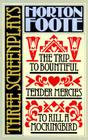 Three Screenplays: To Kill a Mockingbird, Tender Mercies and the Trip to Bountiful (Foote) Cover Image