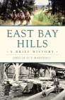 East Bay Hills: A Brief History Cover Image