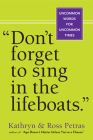 Don't Forget to Sing in the Lifeboats: Uncommon Wisdom for Uncommon Times Cover Image