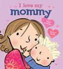 I Love My Mommy Cover Image