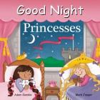 Good Night Princesses (Good Night Our World) Cover Image