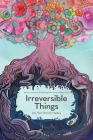 Irreversible Things Cover Image