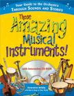 Those Amazing Musical Instruments! [With CDROM] Cover Image