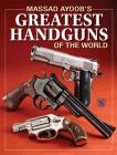 Massad Ayoob's Greatest Handguns of the World Cover Image