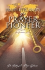 Prophetic Diary of a Prayer Pioneer Cover Image