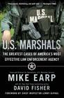 U.S. Marshals: The Greatest Cases of America's Most Effective Law Enforcement Agency Cover Image