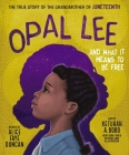Opal Lee and What It Means to Be Free: The True Story of the Grandmother of Juneteenth Cover Image