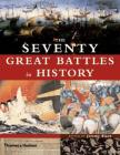The Seventy Great Battles in History Cover Image