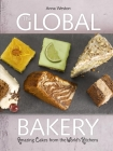 The Global Bakery: Cakes from the World's Kitchens Cover Image