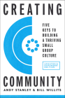 Creating Community, Revised & Updated Edition: Five Keys to Building a Thriving Small Group Culture Cover Image