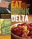 Eat Drink Delta: A Hungry Traveler's Journey Through the Soul of the South Cover Image