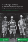 In Exchange for Gold: The Legacy and Sustainability of Artisanal Gold Mining in Las Juntas de Abangares, Costa Rica Cover Image