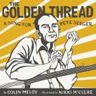 The Golden Thread: A Song for Pete Seeger Cover Image