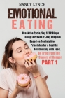 Emotional Eating: Break the Cycle, Say STOP Binge Eating! A Proven 21-Day Program Based on Ten Intuitive Principles for a Healthy Relati Cover Image