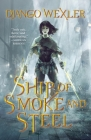 Ship of Smoke and Steel: The Wells of Sorcery, Book One (The Wells of Sorcery Trilogy #1) Cover Image