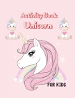 Activity Book Unicorn for Kids: Fun Kid Workbook Game For Learning, Coloring, Dot To Dot, Mazes, Word Search and More! Cover Image