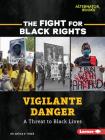 Vigilante Danger: A Threat to Black Lives Cover Image