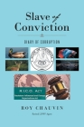 Slave of Conviction Diary of Corruption Cover Image