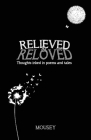 Relieved and Reloved: Thoughts inked in poems and tales Cover Image