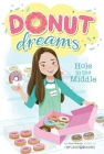 Hole in the Middle (Donut Dreams #1) Cover Image