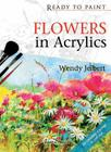 Flowers in Acrylics (Ready to Paint) Cover Image