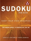 Sudoku For Kids: Keep Your Kids Occupied For Hours While Learning On The Go Cover Image