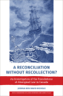 A Reconciliation Without Recollection?: An Investigation of the Foundations of Aboriginal Law in Canada Cover Image