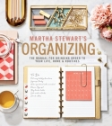Martha Stewart's Organizing: The Manual for Bringing Order to Your Life, Home & Routines Cover Image