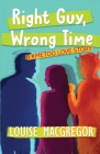 Right Guy, Wrong Time: A #MeToo Love Story Cover Image