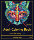 Stress Relieving Cats: Adult Coloring Book, Celebration Edition Cover Image