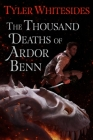The Thousand Deaths of Ardor Benn (Kingdom of Grit #1) Cover Image