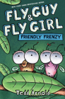 Fly Guy and Fly Girl: Friendly Frenzy Cover Image