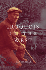 Iroquois in the West (McGill-Queen's Indigenous and Northern Studies #93) Cover Image