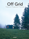 Off Grid: Nature Powered Homes Cover Image