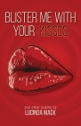 Blister Me With Your Kisses: and Other Poems Cover Image