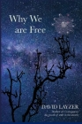 Why We are Free: Consciousness, free will and creativity in a unified scientific worldview Cover Image