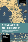 A Companion to Antonio Gramsci: Essays on History and Theories of History, Politics and Historiography (Studies in Critical Social Sciences) Cover Image