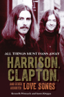 All Things Must Pass Away: Harrison, Clapton, and Other Assorted Love Songs Cover Image