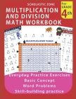 Multiplication and Division Math Workbook for 4th Grade: Everyday Practice Exercises, Basic Concept, Word Problem, Skill-Building practice Cover Image