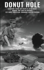 Donut Hole: A Marine's Real-Life Battles in Vietnam During 1967 and 68 Marines, 1st Force Logistical Command Clutch Platoon. Cover Image