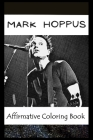 Affirmative Coloring Book: Mark Hoppus Inspired Designs Cover Image