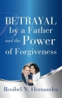 Betrayal by a Father and the Power of Forgiveness Cover Image