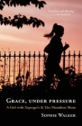 Grace, Under Pressure: A Girl with Asperger's & Her Marathon Mom Cover Image
