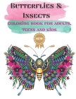 Butterflies & Insects Coloring books for Adults, Teens, and kids: Nice Art Design in Butterflies and other Insects Theme for Color Therapy and Relaxat Cover Image