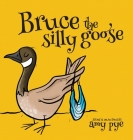 Bruce the Silly Goose Cover Image