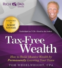 Rich Dad Advisors: Tax-Free Wealth: How to Build Massive Wealth by Permanently Lowering Your Taxes Cover Image