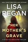 Her Mother's Grave (Detective Josie Quinn #3) Cover Image