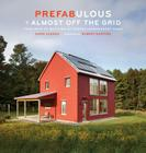 Prefabulous + Almost Off the Grid: Your Path to Building an Energy-Independent Home Cover Image