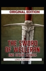 The Sword of Welleran and Other Stories-Original Edition(Annotated) Cover Image